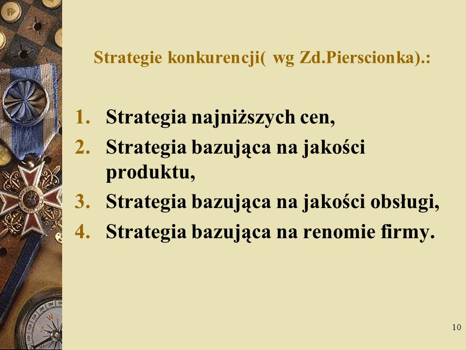 Strategie konkurencji( wg Zd.Pierscionka).: