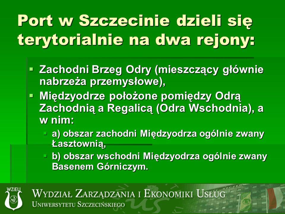 Port w Szczecinie dzieli się terytorialnie na dwa rejony: