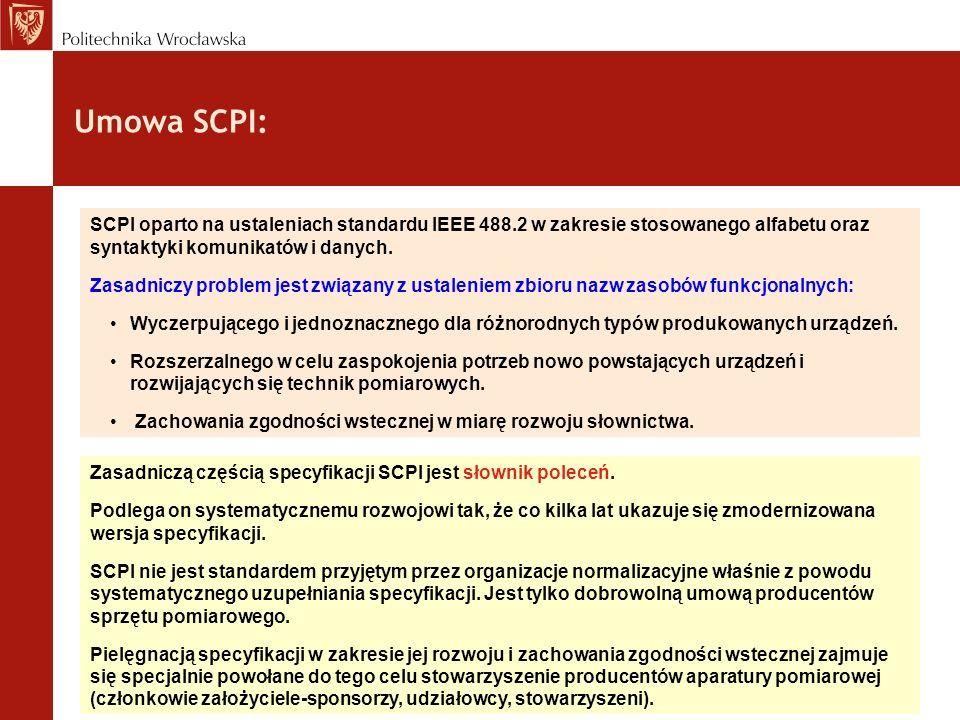 Umowa SCPI:SCPI oparto na ustaleniach standardu IEEE 488.2 w zakresie stosowanego alfabetu oraz syntaktyki komunikatów i danych.
