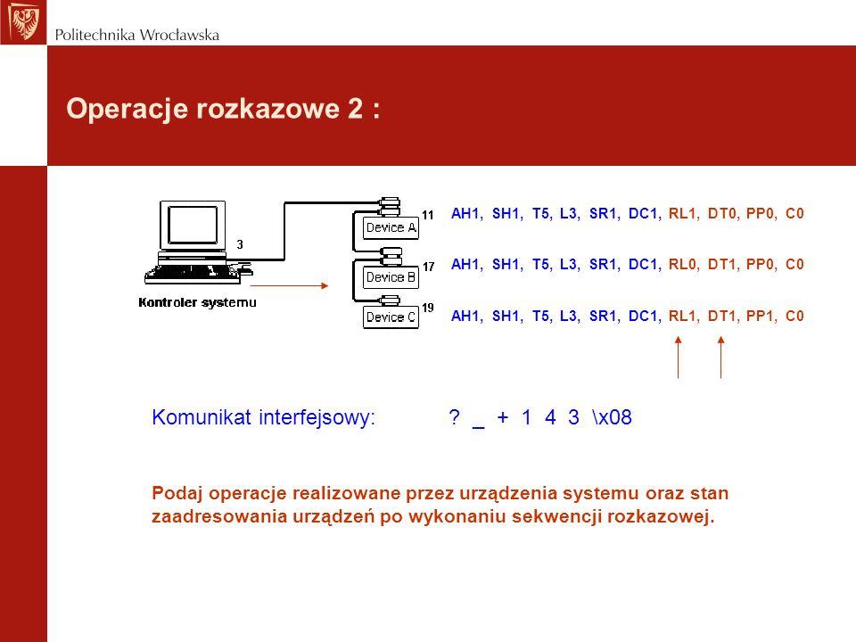 Operacje rozkazowe 2 : Komunikat interfejsowy: _ + 1 4 3 \x08