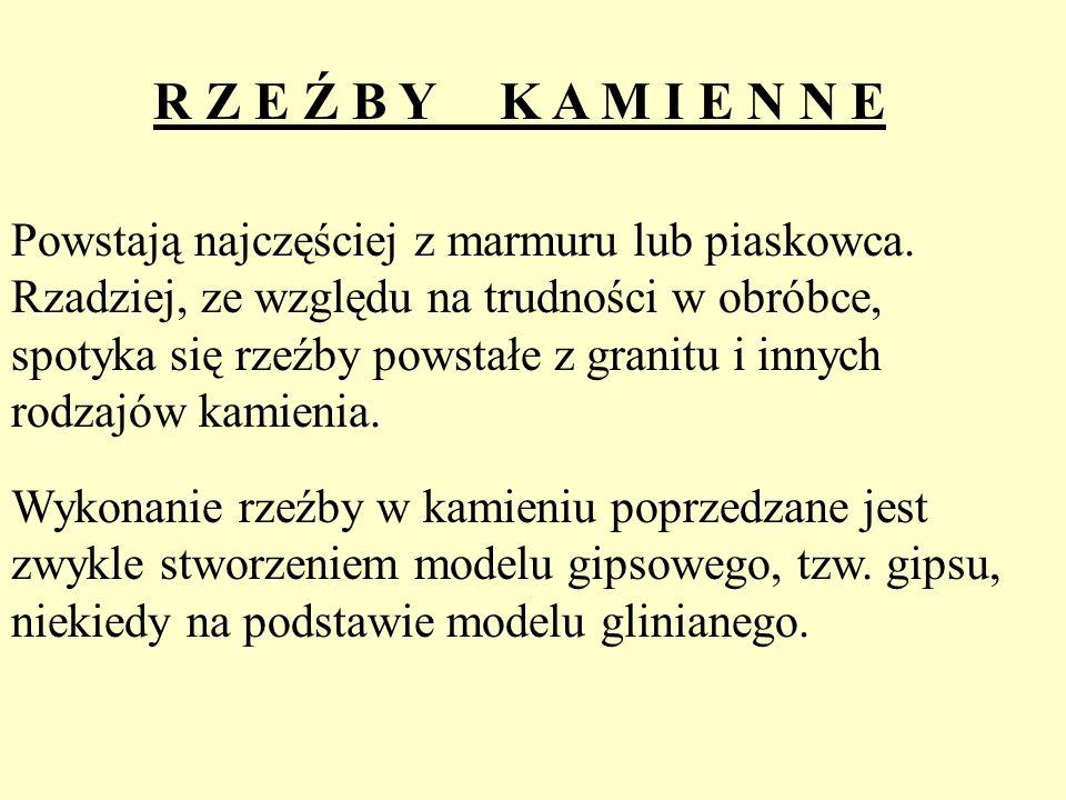 R Z E Ź B Y K A M I E N N E