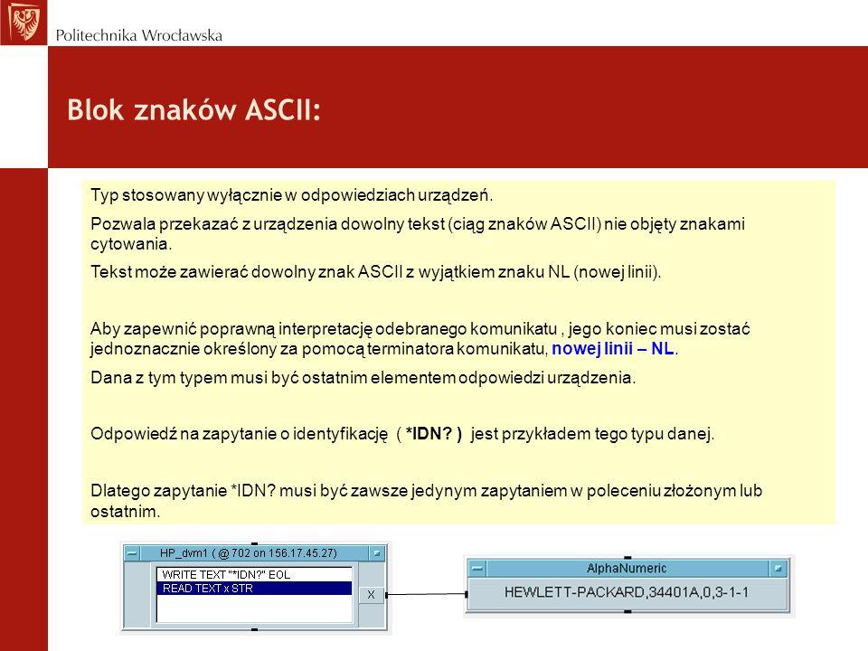 Blok znaków ASCII: Typ stosowany wyłącznie w odpowiedziach urządzeń.