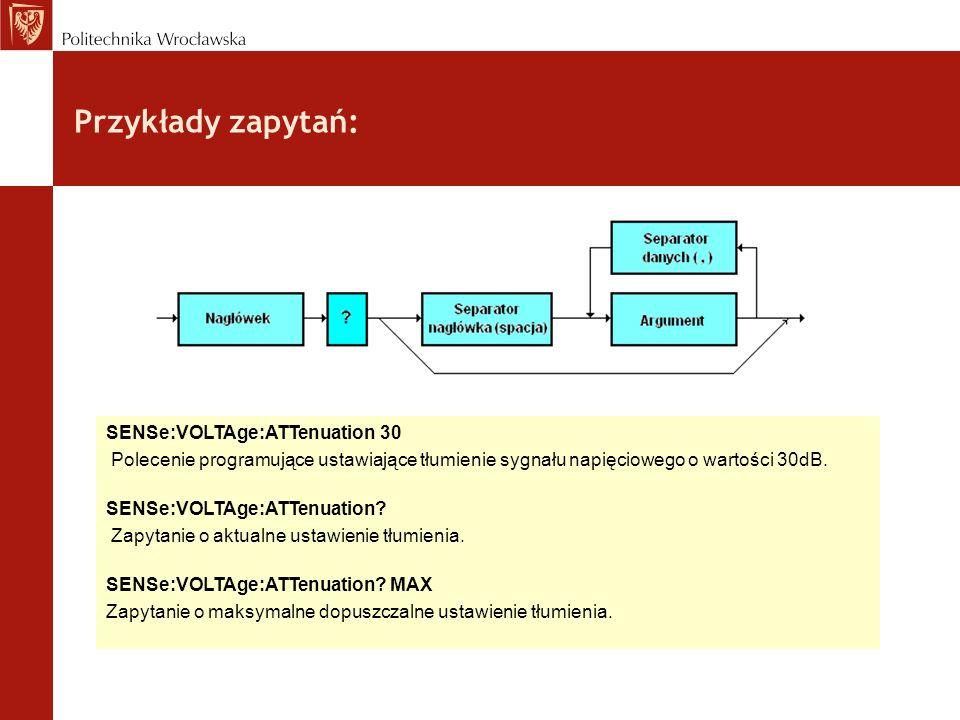 Przykłady zapytań: SENSe:VOLTAge:ATTenuation 30