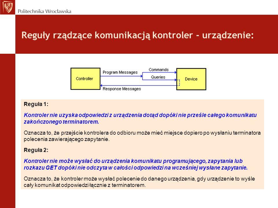 Reguły rządzące komunikacją kontroler - urządzenie: