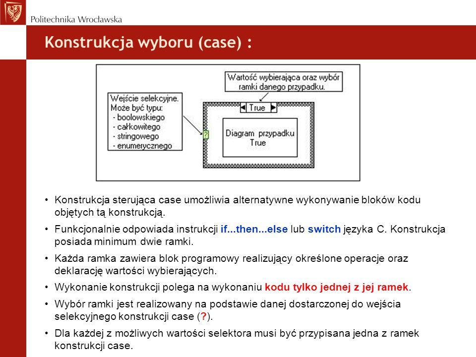 Konstrukcja wyboru (case) :