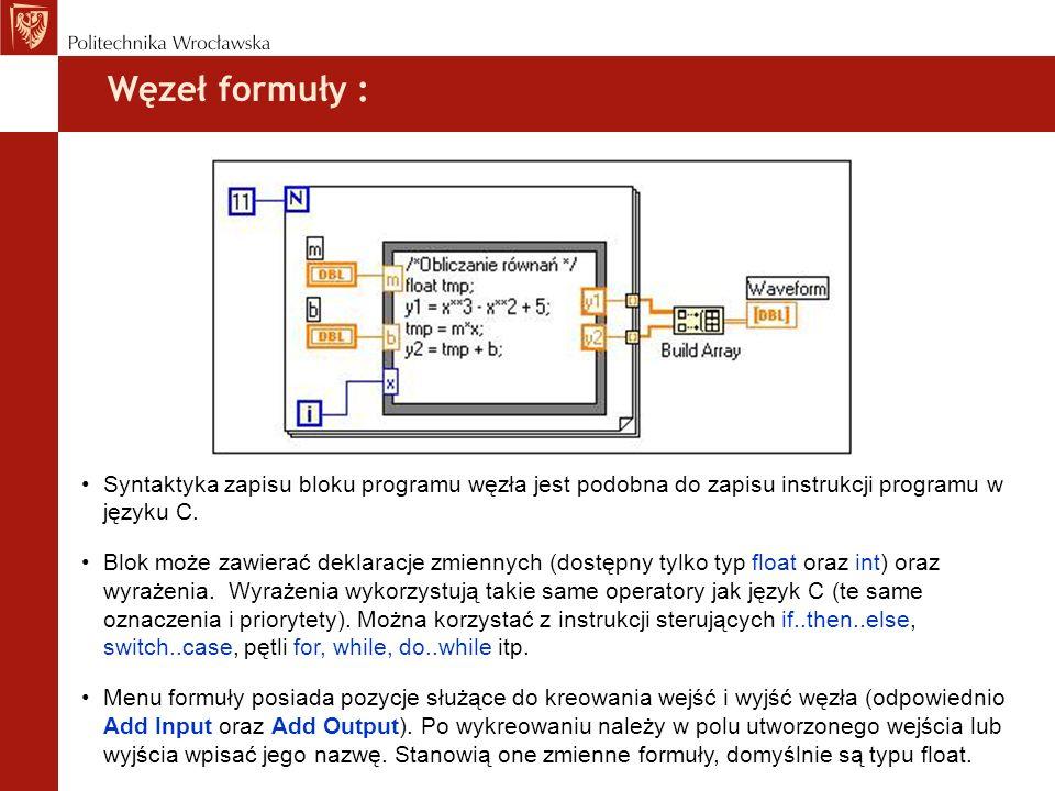 Węzeł formuły :Syntaktyka zapisu bloku programu węzła jest podobna do zapisu instrukcji programu w języku C.