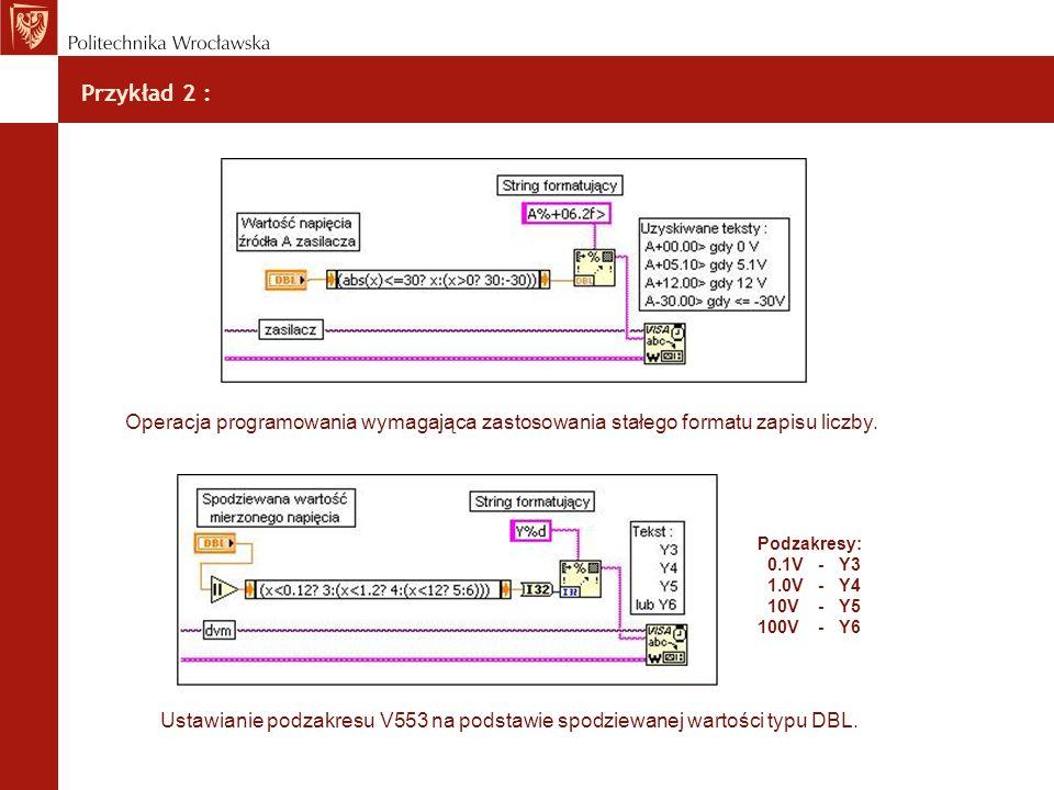 Przykład 2 : Operacja programowania wymagająca zastosowania stałego formatu zapisu liczby. Podzakresy: