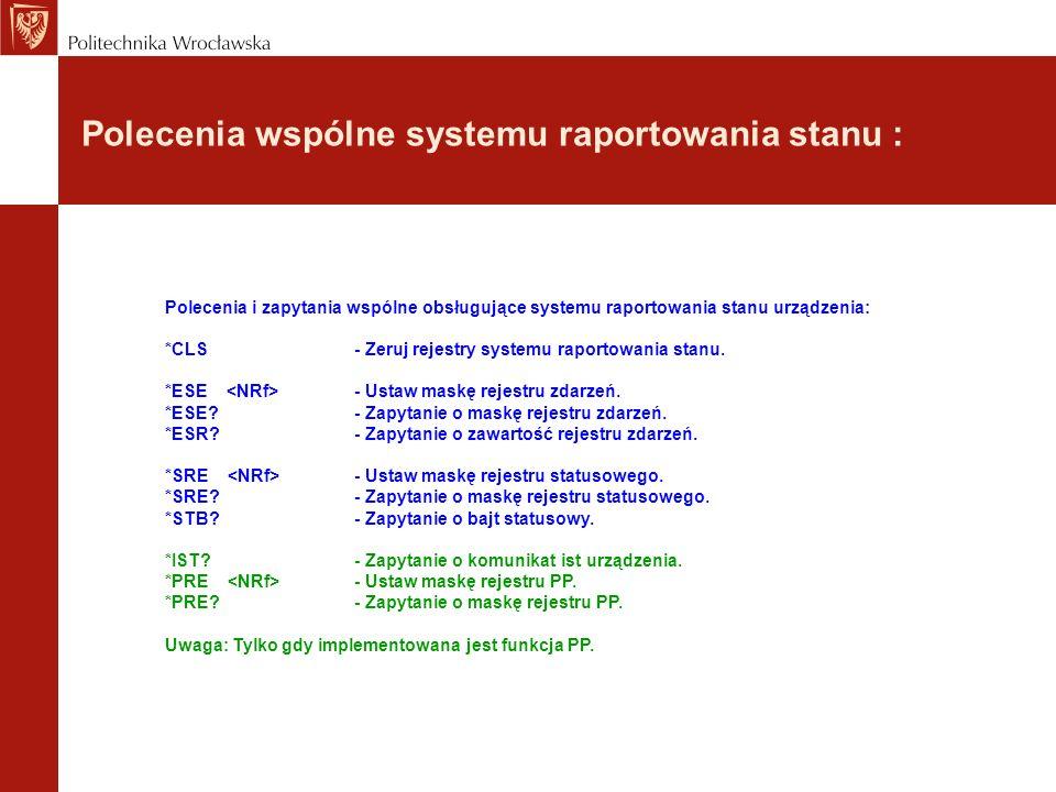 Polecenia wspólne systemu raportowania stanu :