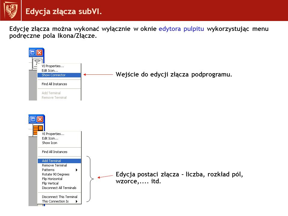Edycja złącza subVI. Edycję złącza można wykonać wyłącznie w oknie edytora pulpitu wykorzystując menu podręczne pola Ikona/Złącze.