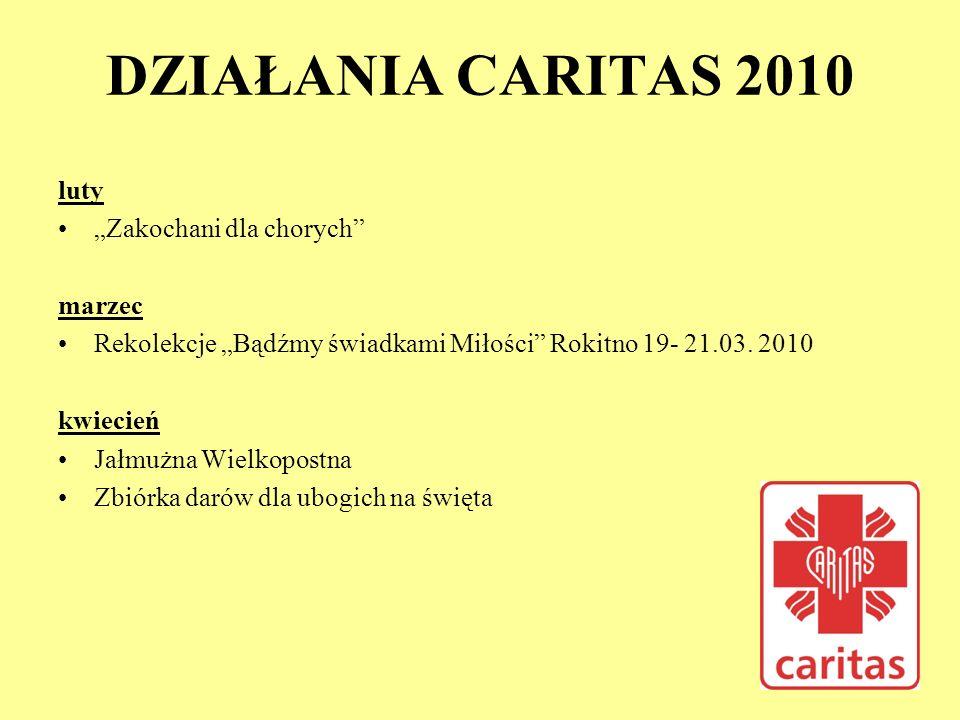 """DZIAŁANIA CARITAS 2010 luty """"Zakochani dla chorych marzec"""