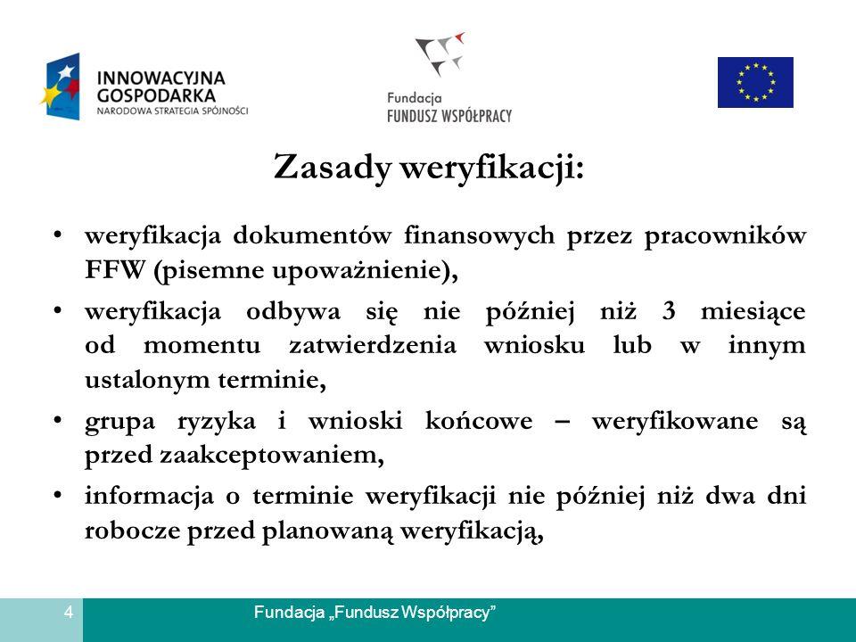 Zasady weryfikacji: weryfikacja dokumentów finansowych przez pracowników FFW (pisemne upoważnienie),