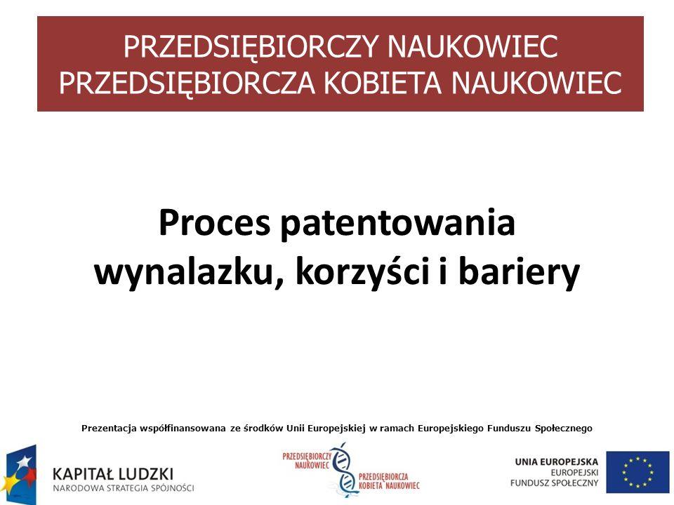 Proces patentowania wynalazku, korzyści i bariery