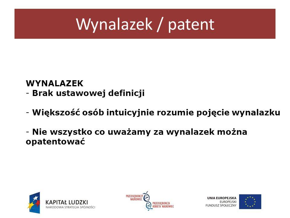 Wynalazek / patent WYNALAZEK Brak ustawowej definicji
