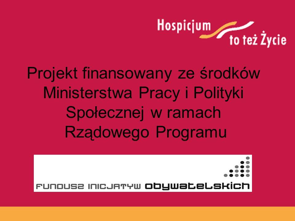 Projekt finansowany ze środków Ministerstwa Pracy i Polityki Społecznej w ramach Rządowego Programu