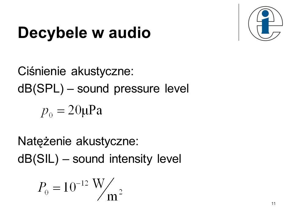 Decybele w audio Ciśnienie akustyczne: dB(SPL) – sound pressure level