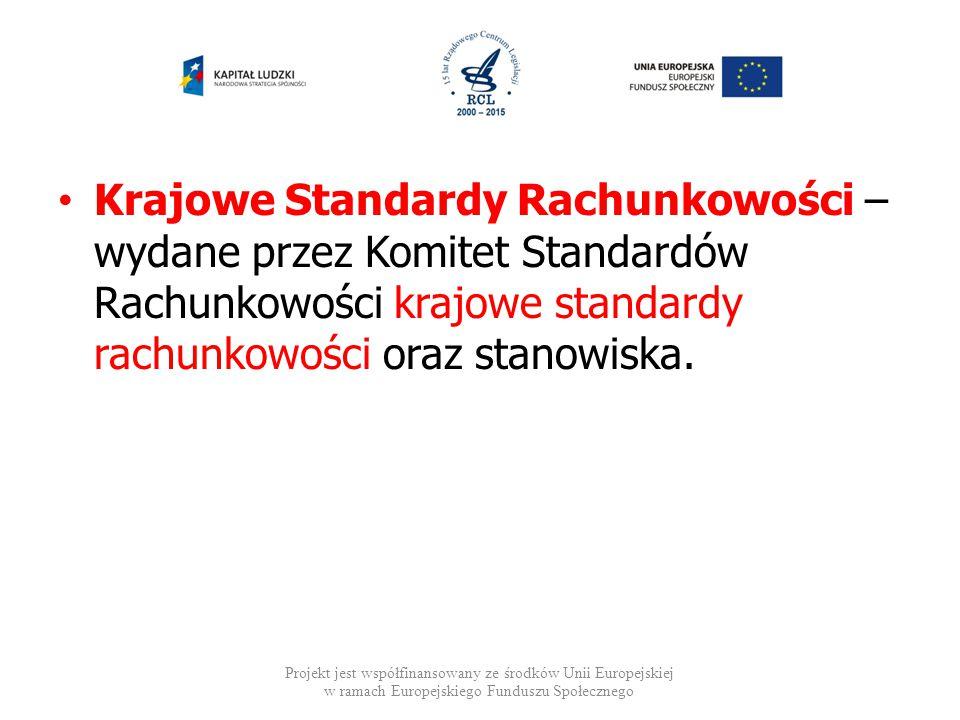 Krajowe Standardy Rachunkowości – wydane przez Komitet Standardów Rachunkowości krajowe standardy rachunkowości oraz stanowiska.