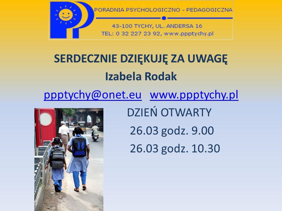SERDECZNIE DZIĘKUJĘ ZA UWAGĘ Izabela Rodak ppptychy@onet. eu www
