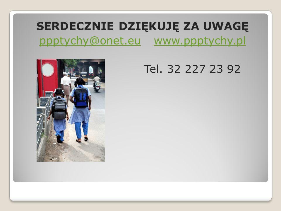 SERDECZNIE DZIĘKUJĘ ZA UWAGĘ ppptychy@onet. eu www. ppptychy. pl Tel