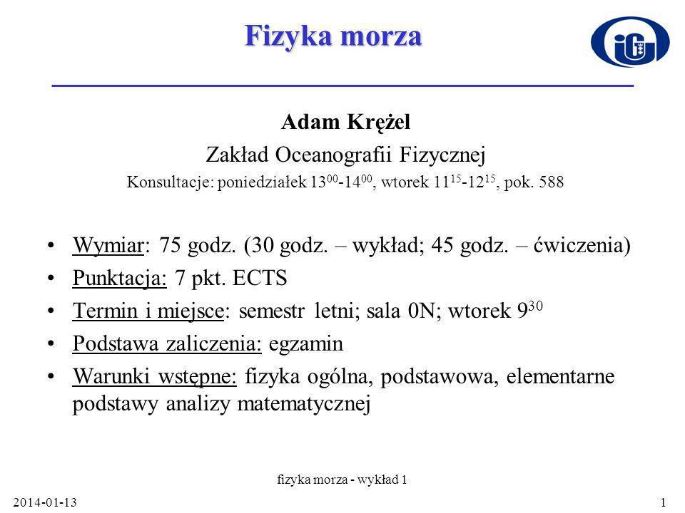 Fizyka morza Adam Krężel Zakład Oceanografii Fizycznej