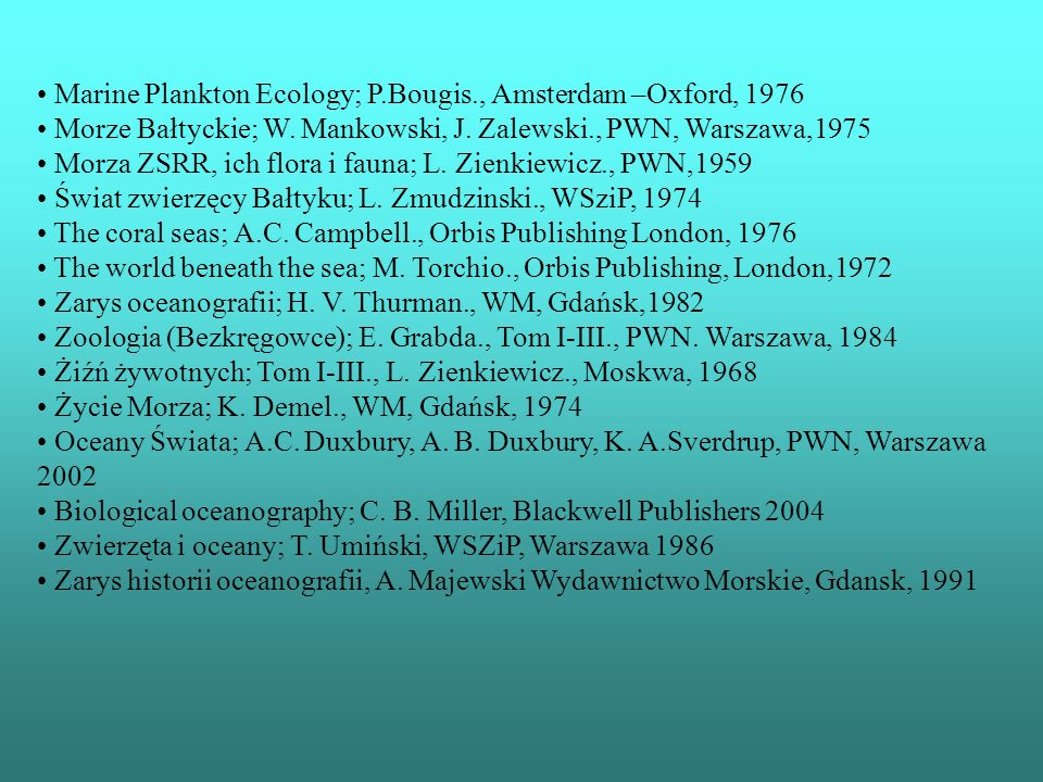 Marine Plankton Ecology; P.Bougis., Amsterdam –Oxford, 1976