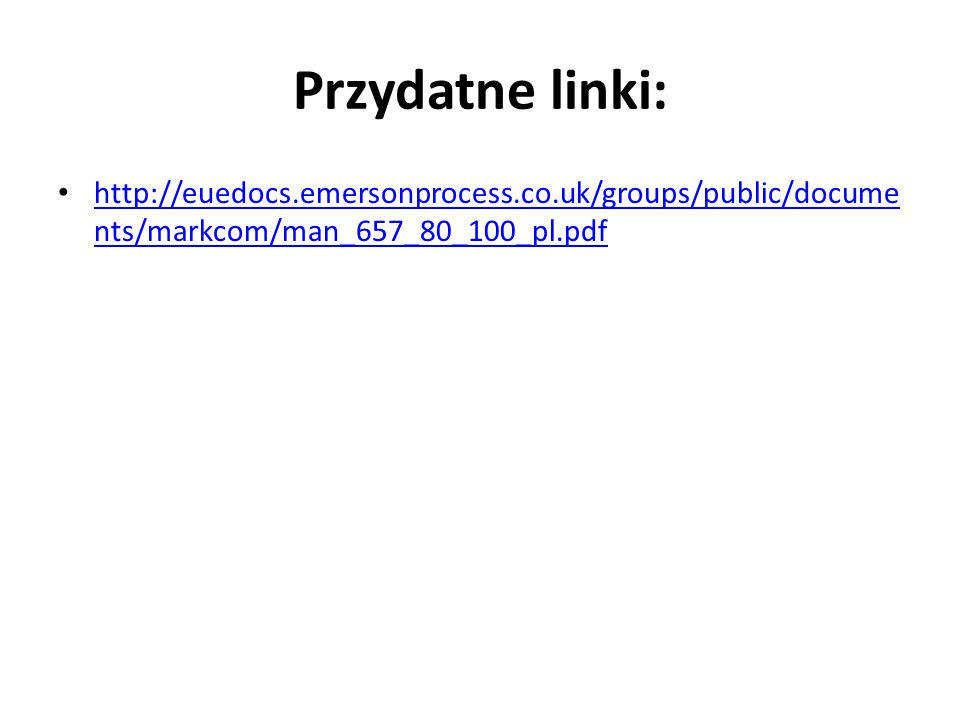 Przydatne linki: http://euedocs.emersonprocess.co.uk/groups/public/documents/markcom/man_657_80_100_pl.pdf.