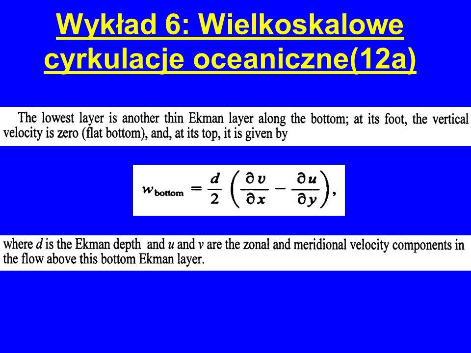 Wykład 6: Wielkoskalowe cyrkulacje oceaniczne(12a)