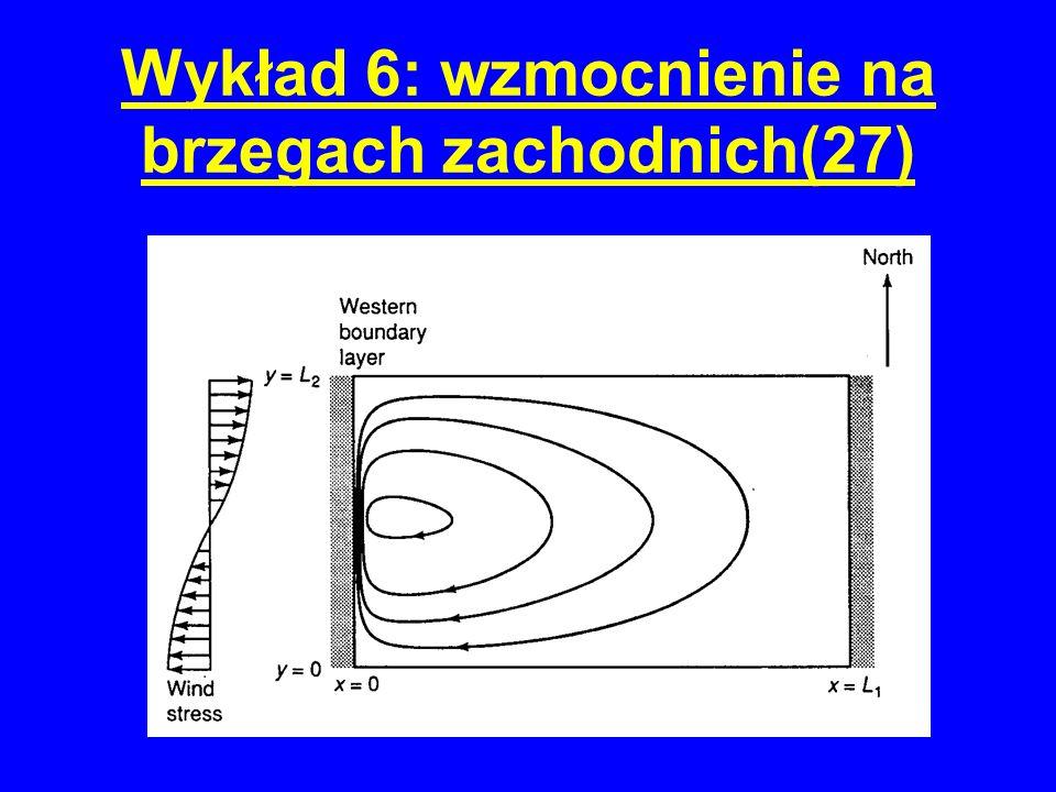 Wykład 6: wzmocnienie na brzegach zachodnich(27)