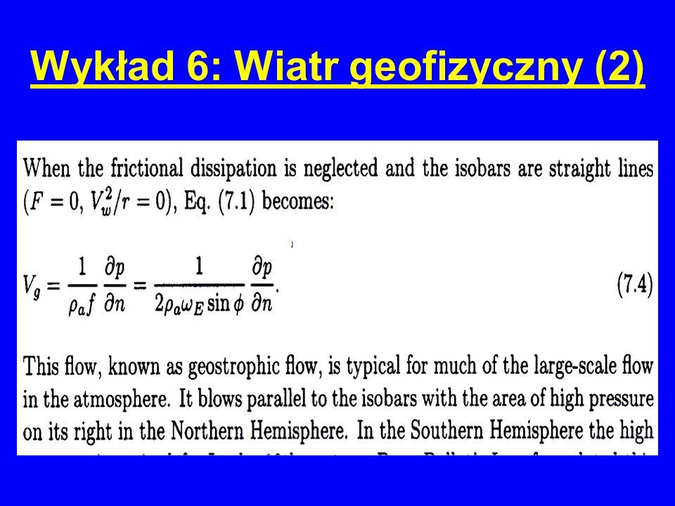 Wykład 6: Wiatr geofizyczny (2)