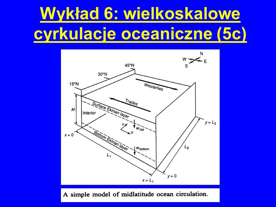 Wykład 6: wielkoskalowe cyrkulacje oceaniczne (5c)