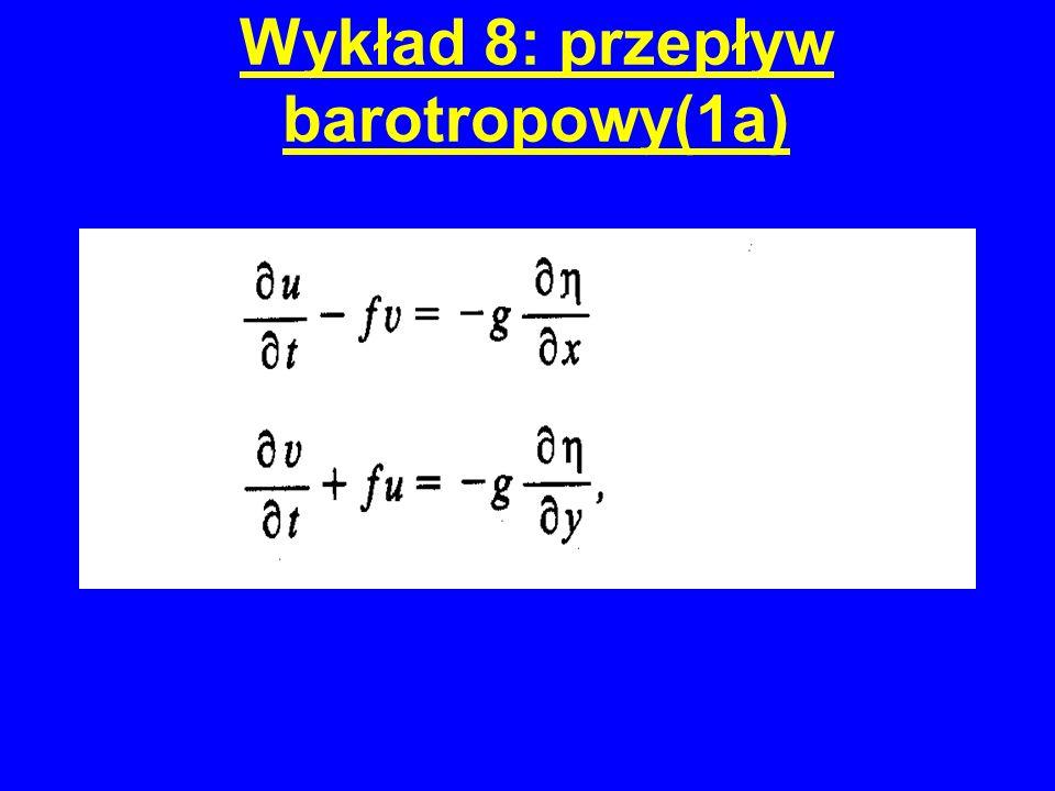 Wykład 8: przepływ barotropowy(1a)