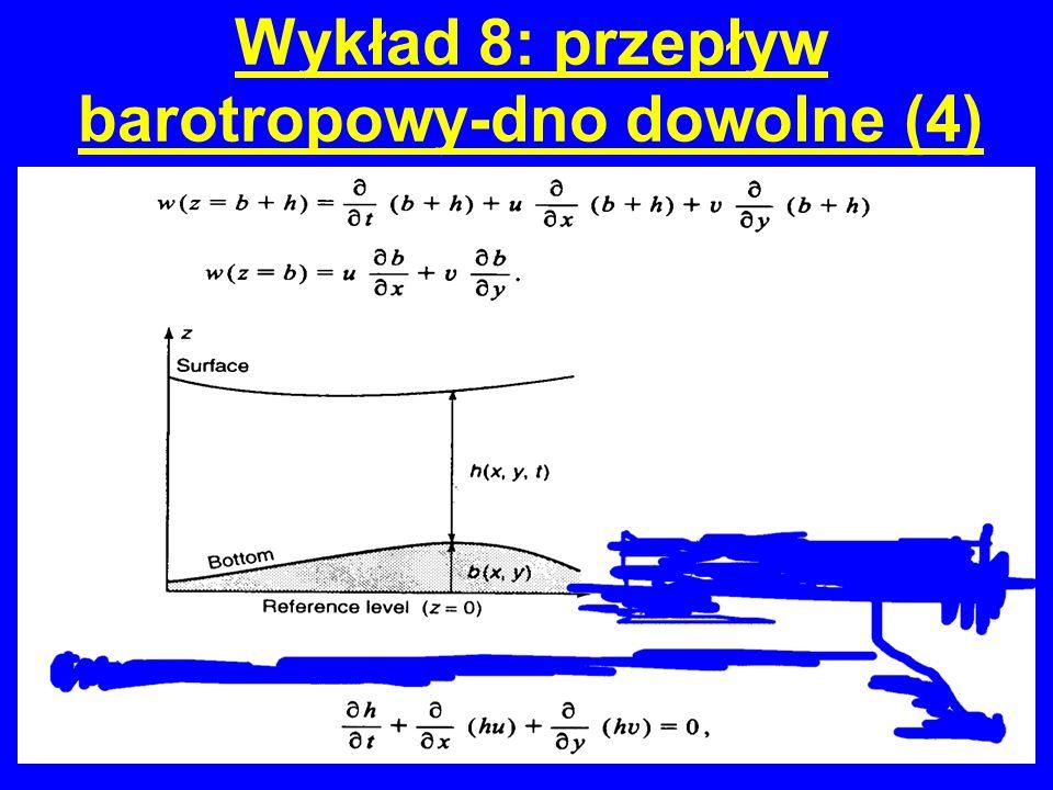 Wykład 8: przepływ barotropowy-dno dowolne (4)