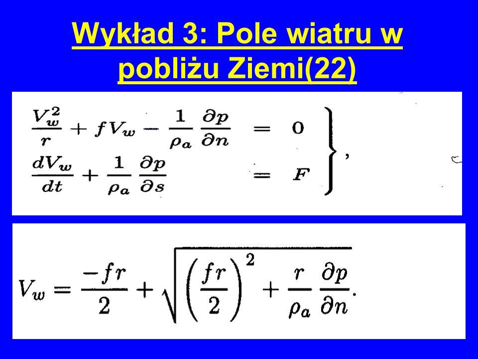 Wykład 3: Pole wiatru w pobliżu Ziemi(22)