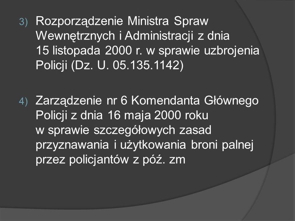 Rozporządzenie Ministra Spraw Wewnętrznych i Administracji z dnia 15 listopada 2000 r. w sprawie uzbrojenia Policji (Dz. U. 05.135.1142)