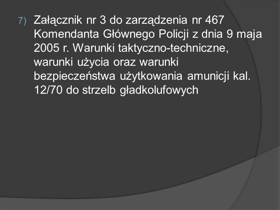Załącznik nr 3 do zarządzenia nr 467 Komendanta Głównego Policji z dnia 9 maja 2005 r.
