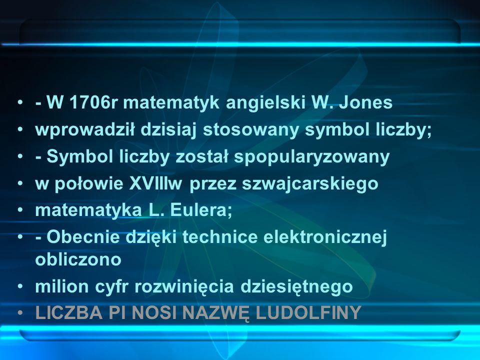 - W 1706r matematyk angielski W. Jones