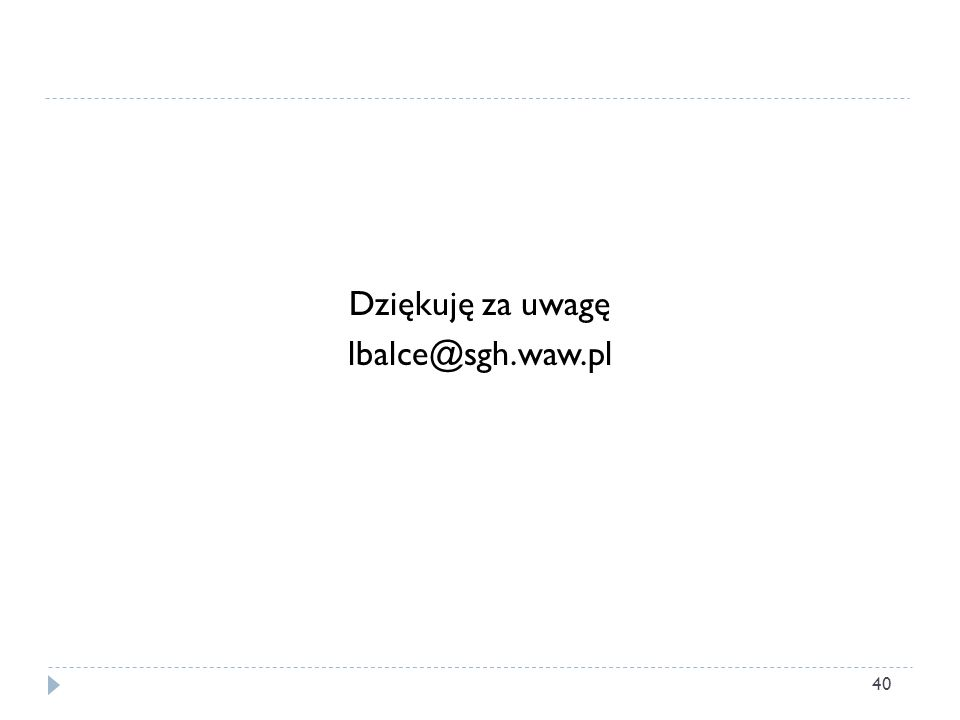 Dziękuję za uwagę lbalce@sgh.waw.pl