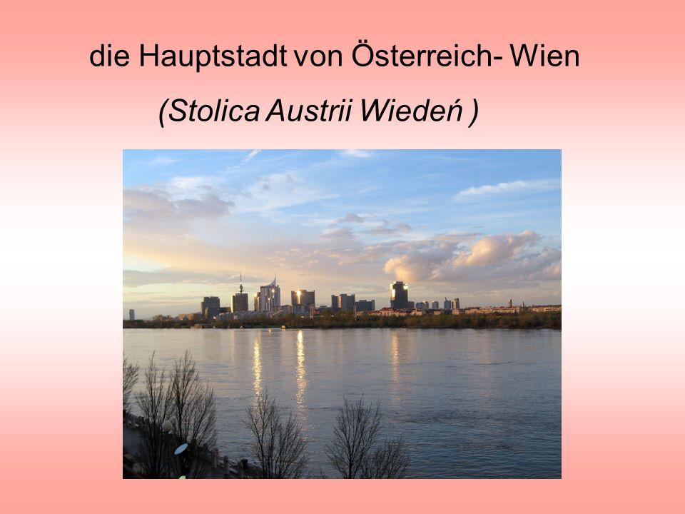 die Hauptstadt von Österreich- Wien (Stolica Austrii Wiedeń )