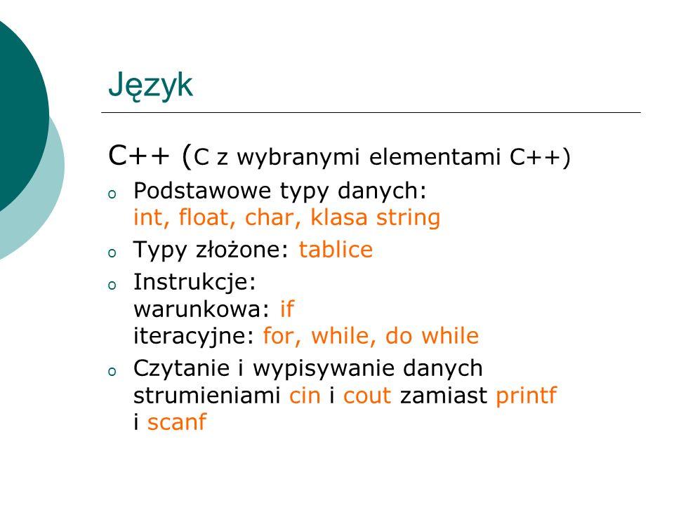 Język C++ (C z wybranymi elementami C++)