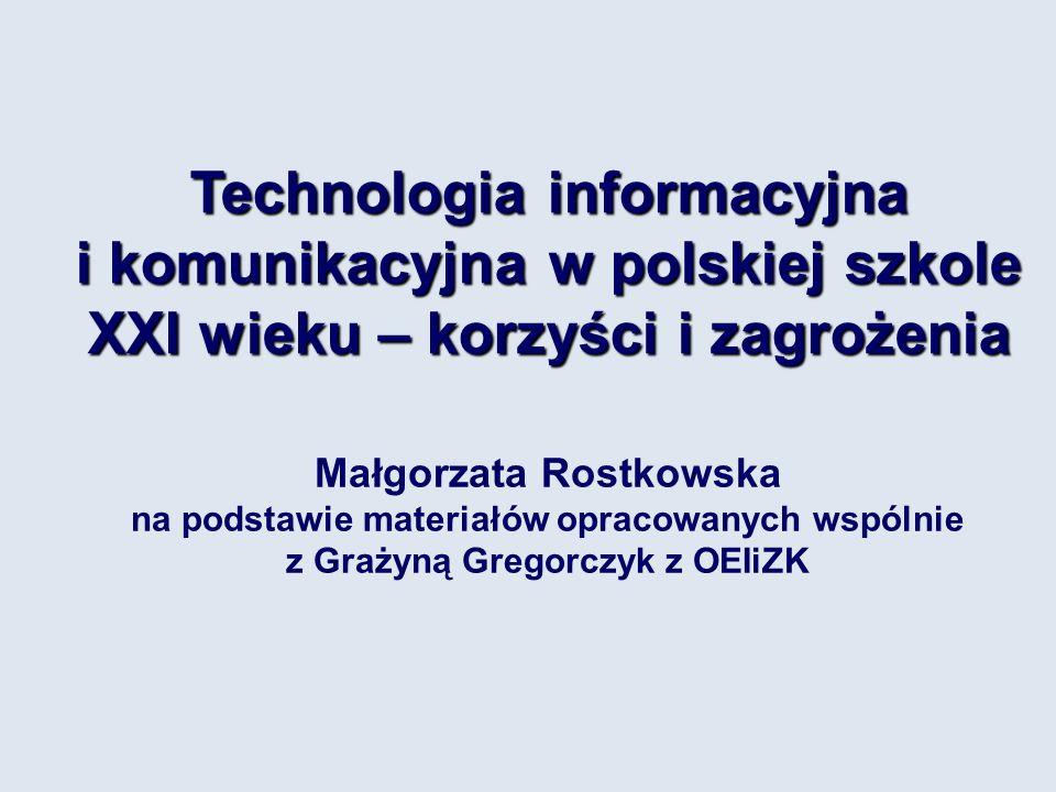 Technologia informacyjna i komunikacyjna w polskiej szkole XXI wieku – korzyści i zagrożenia