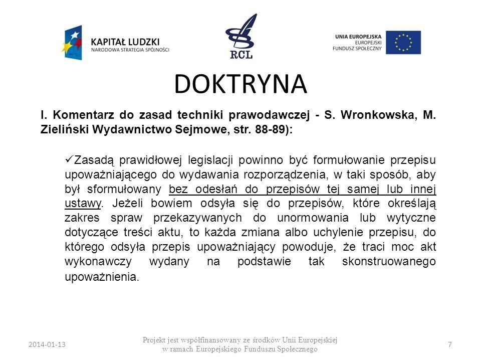 DOKTRYNA I. Komentarz do zasad techniki prawodawczej - S. Wronkowska, M. Zieliński Wydawnictwo Sejmowe, str. 88-89):