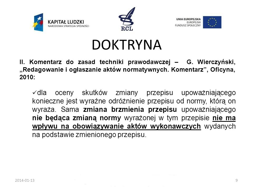 """DOKTRYNA II. Komentarz do zasad techniki prawodawczej – G. Wierczyński, """"Redagowanie i ogłaszanie aktów normatywnych. Komentarz , Oficyna, 2010:"""