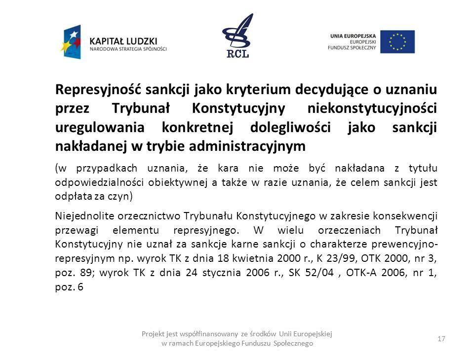 Represyjność sankcji jako kryterium decydujące o uznaniu przez Trybunał Konstytucyjny niekonstytucyjności uregulowania konkretnej dolegliwości jako sankcji nakładanej w trybie administracyjnym
