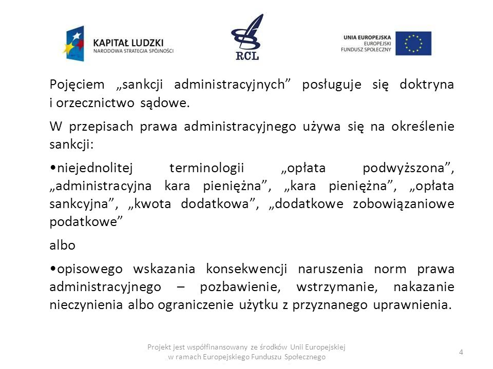 W przepisach prawa administracyjnego używa się na określenie sankcji: