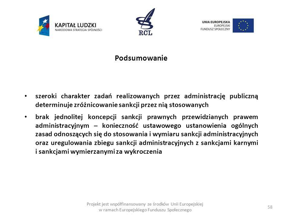 Podsumowanie szeroki charakter zadań realizowanych przez administrację publiczną determinuje zróżnicowanie sankcji przez nią stosowanych.