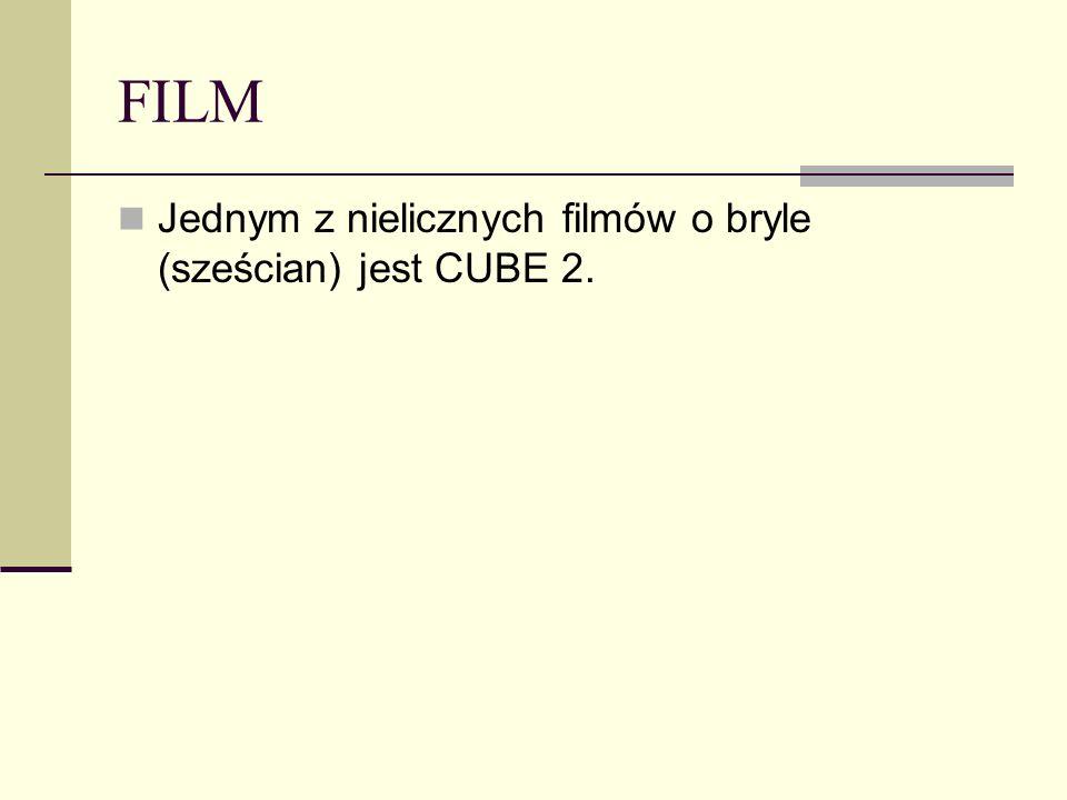FILM Jednym z nielicznych filmów o bryle (sześcian) jest CUBE 2.