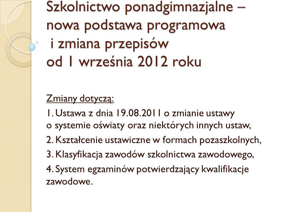 Szkolnictwo ponadgimnazjalne – nowa podstawa programowa i zmiana przepisów od 1 września 2012 roku