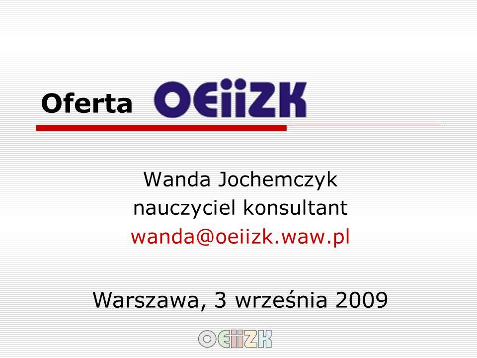 Wanda Jochemczyk nauczyciel konsultant wanda@oeiizk.waw.pl