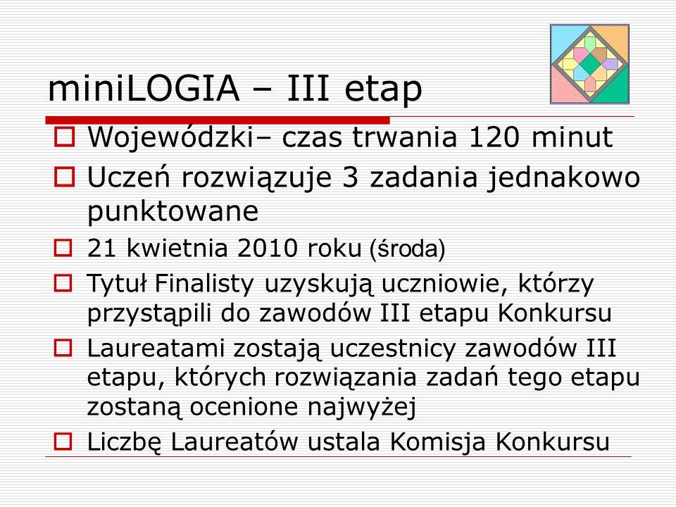 miniLOGIA – III etap Wojewódzki– czas trwania 120 minut