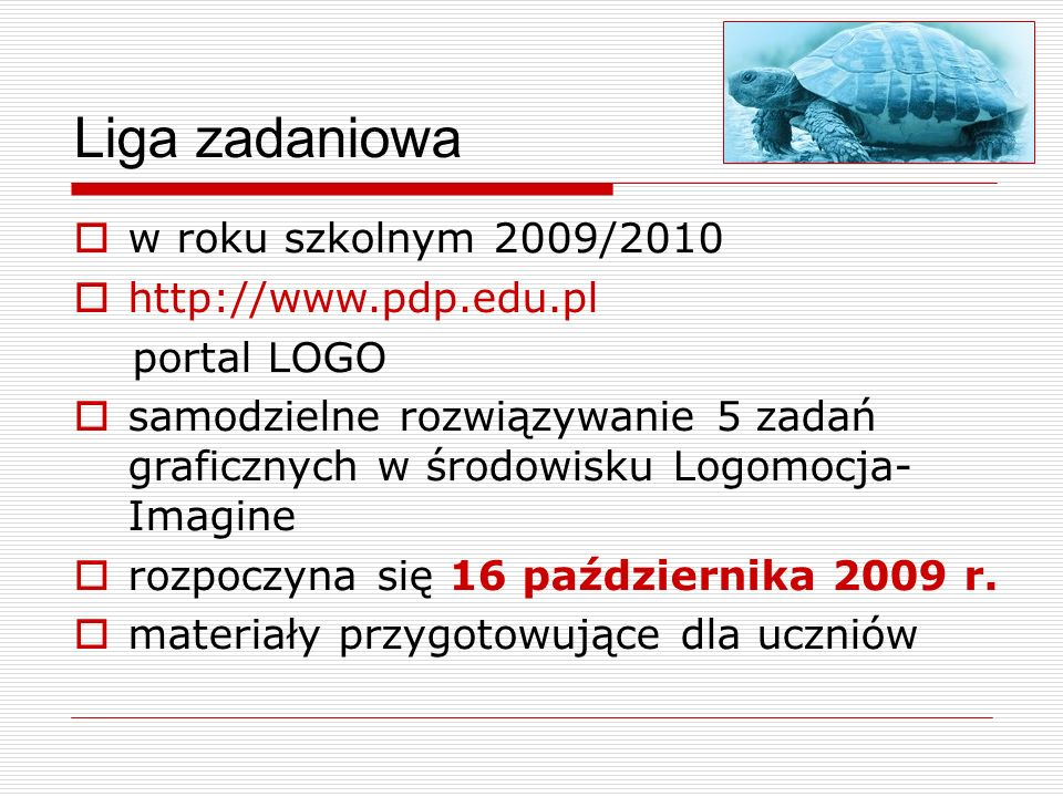Liga zadaniowa w roku szkolnym 2009/2010 http://www.pdp.edu.pl