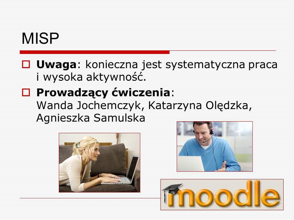 MISP Uwaga: konieczna jest systematyczna praca i wysoka aktywność.